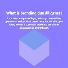 Brand, Ideas, Story, Style, My Life: What is Branding Due Diligence & Why Should You Ca...