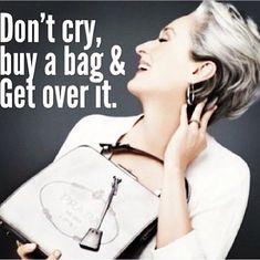 Prada - or Chanel - or Louis Vuitton - or Hermes - or Gucci. Prada Bag, Prada Handbags, Tote Handbags, Meryl Streep, Bag Quotes, Diva Quotes, Style Quotes, Shopping Quotes, Shopping Humor