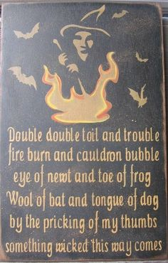 Primitive Halloween Sign Double Double Toil And Trouble Witch Fire Wicca Primitive Halloween Sign A Witch Her Cauldron And Her Bats Combined With A Quote From Shakespeare 39 S Quot Macbeth Quot Double Double Toil And Trouble Fröhliches Halloween, Halloween Images, Halloween Quotes, Halloween Signs, Holidays Halloween, Vintage Halloween, Halloween Decorations, Halloween Spells, Halloween Fonts