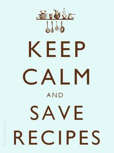 Keep Calm and Save Recipes: ZipList, a free on line tool that allows users to save recipes and turn them into ingredient shopping lists at TidyMom.net