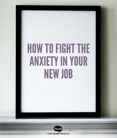 How to fight the anxiety in your new job