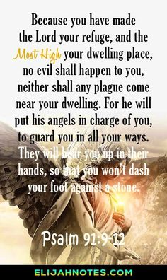 He will put His angels in charge of you. Top 10 Bible Verses About Protection And Safety From God. Beautiful and powerful Bible Verses about protection to remind us that God will send His angels to watch over us and protect us from evil. Prayer Scriptures, Bible Prayers, Prayer Quotes, Bible Verses Quotes, Bible Quotations, Psalms Verses, Healing Scriptures, Faith Quotes, True Quotes