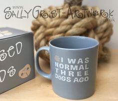 Ceramic mug for a dog lover 'I was normal by SallyGristArtwork