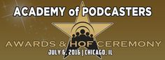 The Academy of Podcasters has announced this year's hall of fame class, who will be inducted during their 2nd Annual Awards and Hall of Fame Ceremony, presented by Podcast Movement. The industry leading award ceremony will take place on Wednesday, July 6 at the Hyatt Regency Chicago. Doors open at 5:00 pm for a red