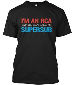 I'M AN RCA BUT YOU CAN CALL ME SUPERSUB