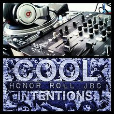 #CoolIntentions Mixtape Coming Soon #HonorRollJBC