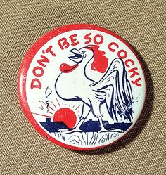 "Vintage 1950's Don't Be So Cocky RISQUE NOVELTY Tin Litho 1 3/8"" BUTTON by Superjunk5000 on Etsy"