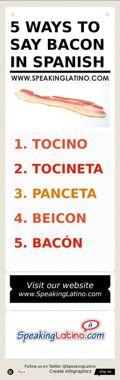 #Infographic: 5 Ways to Say BACON in Spanish | Bacon is another of those words that can hold more than one equivalent in Spanish. Check out this infographic and learn how to say bacon in Spanish. Via http://www.speakinglatino.com/bacon-in-spanish/