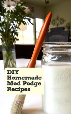 Homemade Mod Podge Recipes