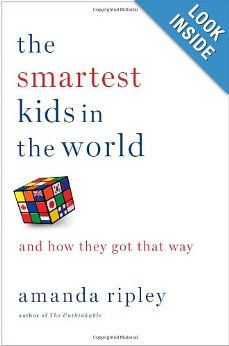 The Smartest Kids in the World: And How They Got That Way: Amanda Ripley: 9781451654424: Amazon.com: Books  (Finland)