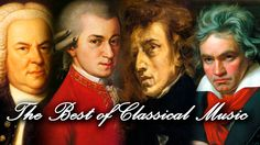 The Best of Classical Music - Mozart, Beethoven, Bach, Chopin... Classic... Beautiful <3