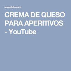 CREMA DE QUESO PARA APERITIVOS - YouTube