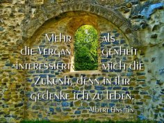 More than the past, the future interests me, because in it, I intend to live. Albert Einstein