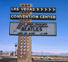 Las Vegas Convention Center's billboard advertising two performances by English rock 'n' roll sensations the Beatles. The concerts are scheduled for 4 pm and 9 pm 1964 Corbis Archive Las Vegas Strip, Vegas Casino, Las Vegas Nevada, Las Vegas Hotels, Old Vegas, Lokal, Sin City, The Beatles, Beatles Love Las Vegas