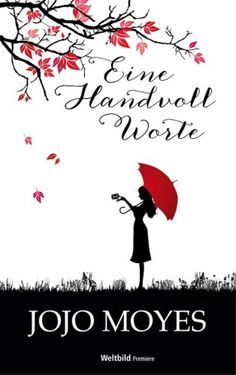 """Jojo Moyes mit """"Eine Handvoll Worte"""". #weltbild #ebook"""