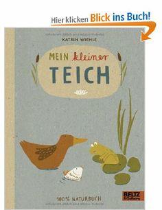 Mein kleiner Teich: 100 % Naturbuch - Vierfarbiges Papp-Bilderbuch: Amazon.de: Katrin Wiehle: Bücher
