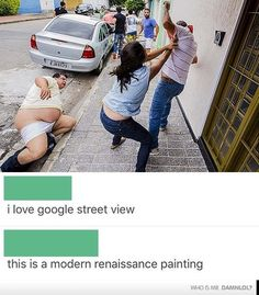 Definitely Not From Google Street View - Damn! LOL