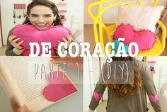 DE CORAÇÃO - PARTE 1 (DIY) ::: almofada sem costura | marcador de página...