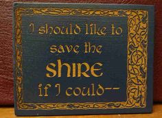 Fellowship of the Ring Frodo Quote Shire Lord by HeatherwoodCrafts, $6.50