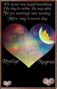 Goeie Nag, Morning Greetings Quotes, Good Night Quotes, Sleep Tight, Love Rose, Afrikaans, Beautiful Words, Blessed, Cards
