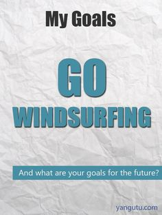 It's My Goal: Go windsurfing #goals, #personal, #bestofpinterest, https://apps.facebook.com/yangutu