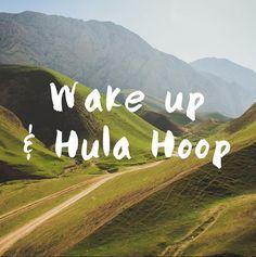 #MyFitHoliday #FindYourOwnFit ❤Wake Up & Hula Hoop