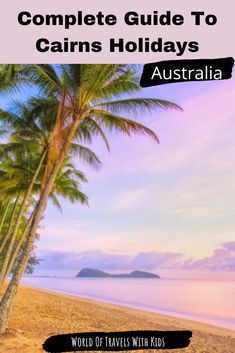 If you are looking to have the BEST Cairns holidays ever, then you have come to the right place! Here we have gathered together all the most important information for someone looking to plan their family holidays in Cairns. Read on for our best tips! #travelwithkids #familytravel #cairns #australia #family holidays