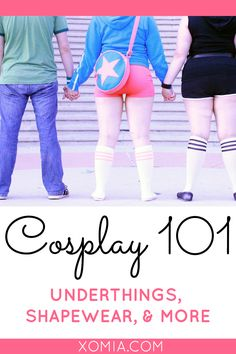 Cosplay 101: Underthings, Shapewear, And More: Because what you wear under your cosplay is just as important as your cosplay!