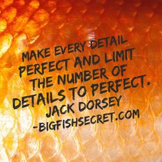 """""""Make every detail perfect and limit the number of details to perfect. Small Ponds, Big Fish, Number, Detail, How To Make, Ideas, Thoughts"""