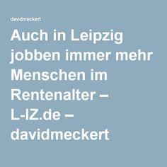 Auch in Leipzig jobben immer mehr Menschen im Rentenalter – L-IZ.de – davidmeckert