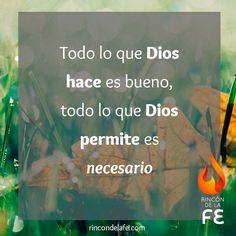 Todo lo que Dios hace es bueno, todo lo que Dios permite es necesario. #Dios #God #amor #oración #sentimientos #cristo #fe #Bondad