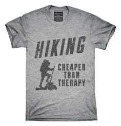 Hiking Cheaper Than Therapy T-shirts, Hoodies,