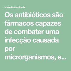 Os antibióticos são fármacos capazes de combater uma infecção causada por microrganismos, eliminando a bactéria do nosso organismo ou interrompendo o seu ciclo de reprodução. A primeira substância descoberta foi sintetizada a partir de fungos em 1928, que hoje é conhecida como penicilina. Existem alimentos que