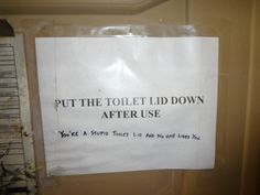 Put down the toilet lid.