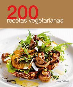 200 recetas vegetarianas by Editorial Blume - issuu Vegan Vegetarian, Vegetarian Recipes, Cooking Recipes, Healthy Recipes, Clean Eating, Healthy Eating, Salty Foods, Going Vegan, Gourmet