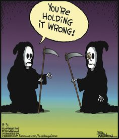 Grim Reaper holds scythe the wrong way ~ ouch!   Free Range (2016-08-31) via GoComics