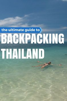 Guide To Backpacking Thailand. All you need to know about backpacking The Land of Smiles. The costs of food, accommodation, health, transport, visa requirements, must-sees, do's and don't, and much more. This is the ultimate guide to backpacking Thailand. (http://www.goatsontheroad.com/guide-to-backpacking-thailand/)