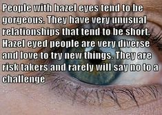 Quotes Related To Brown And Hazel Eyes - Quotes 4 You Hazel Eyes Quotes, Eye Quotes, Redhead Facts, Hazel Green Eyes, Eye Facts, Wtf Fun Facts, Describe Me, People Quotes, Beautiful Eyes