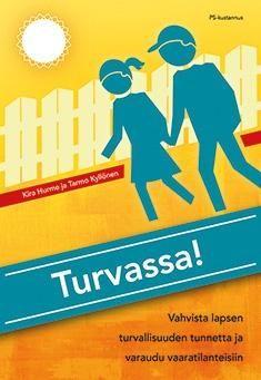 Turvassa! : vahvista lapsen turvallisuuden tunnetta ja varaudu vaaratilanteisiin / Kira Hurme ja Tarmo Kyllönen. Tässä kirjassa käsitellään henkisen ja fyysisen turvallisuuden kokemusta. Lisäksi esitellään hyväksi havaittuja menettelytapoja, joiden avulla turvallisuuden kokeminen saadaan entistä paremmaksi. Kirja antaa valmiuksia haastavien tilanteiden ennakointiin ja niihin tilanteisiin, joissa aikuisen pitää suojella itseään tai vastuullaan olevia lapsia ja nuoria.