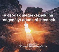 Hálát adok a mai napért. Nem tudjuk, honnan. Nem tudjuk, mikor. Nem tudjuk, milyen formában. De a csodák megérkeznek, ha engedélyt adunk rá Istennek. Mert ő szabad választást adott nekünk: az ő útját követjük-e, vagy másikat, nehezebbet. Így szeretlek, Élet!  Köszönöm. Szeretlek ❤  ⚜ Ho'oponoponoWay Magyarország ⚜