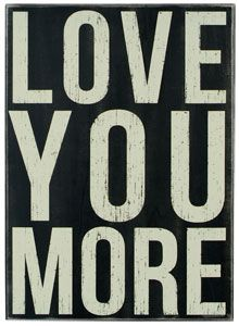 love wall art signs | Love You More Box Sign