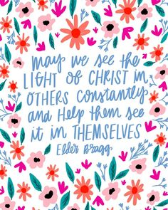 """LDS General Conference April 2017 Quote """"May we see the light of Christ in other constantly"""" Jesus Quotes, Bible Quotes, Bible Verses, Scriptures, Gospel Quotes, Bible Art, Pretty Words, Cool Words, Ernst Hemingway"""