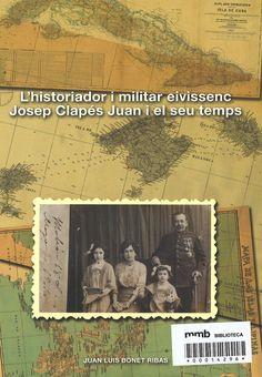 L'Historiador i militar eivissenc Josep Clapés Juan i el seu temps