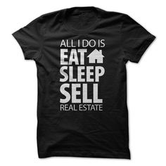 Eat Sleep SellFor Hardworking Real Estate AgentsReal Estate, Real Estate Agent, Eat Sleep Sell, Sell