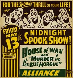 Midnight Spook Show with House of Wax and Murder in the Rue Morgue Double Feature, 1955.  Cool.