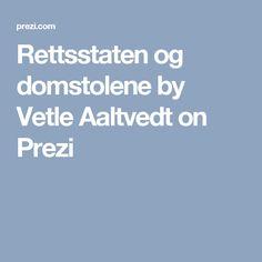 Rettsstaten og domstolene by Vetle Aaltvedt on Prezi