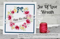 Sarah-Jane Rae cardsandacuppa: Stampin' Up! UK Order Online 24/7: Stampin' Up! Jar Of Love Weekend - Day Two - A Floral Wreath Card