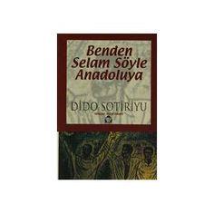 Benden Selam Söyle Anadolu?ya Dido Sotiriyu Alan Yayıncılık GittiGidiyor'da 258784473