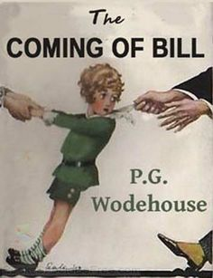 The Coming of Bill by P. G. Wodehouse