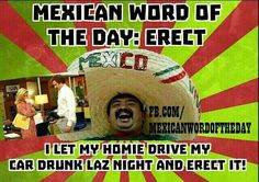 Funny quotes, jokes, memes, photos, and good humor! Mexican Word Of Day, Mexican Words, Mexican Quotes, Mexican Spanish, Mexican Memes, Word Of The Day, Mexican Funny, Mexican Stuff, Pokemon